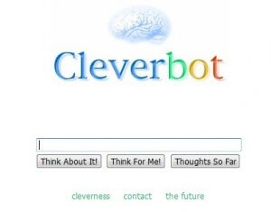Cleverbot uses a growing database of conversations to learn how to talk with you.