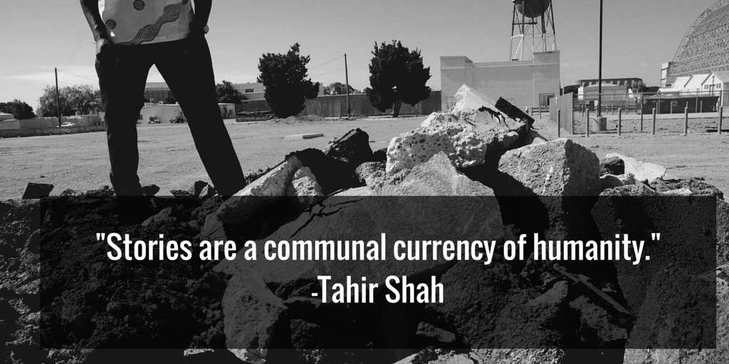 -Stories are a communal currency of humanity.- -Tahir Shah