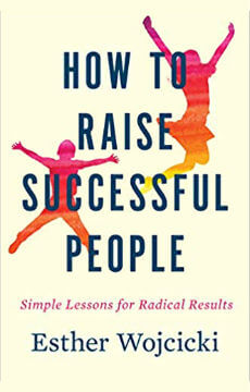 How-to-Raise-Successful-People-Simple-Lessons-Esther-Wojcicki
